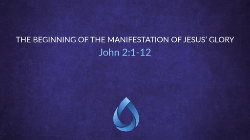The Beginning of the Manifestation of Jesus' Glory