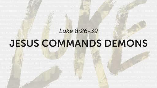 Jesus Commands Demons