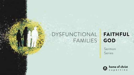 Dysfunctional Families, Faithful God