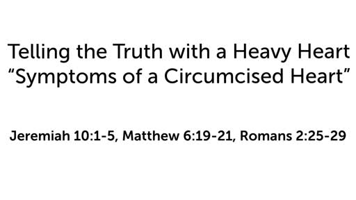 """Telling the Truth with a Heavy Heart: """"Symptoms of a Circumcised Heart"""""""