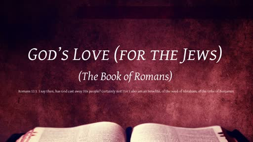 Gods Love for the Jews  The Book of Romans