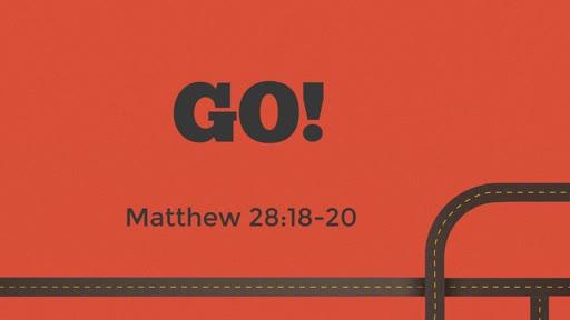 2019-06-23 SS (PI) - GO! (Mat. 28:18-20)