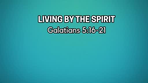 Living By the Spirit -June 23, 2019