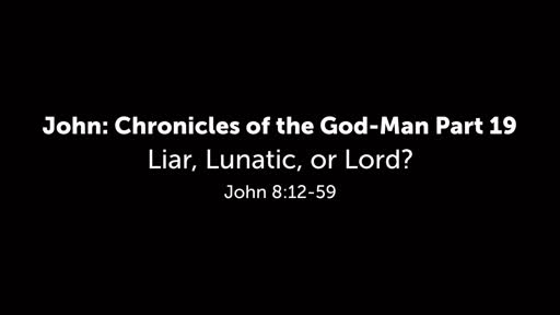 Liar, Lunatic, or Lord?