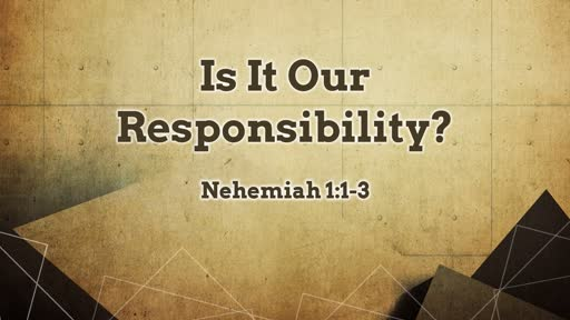 Is It Our Responsibility?