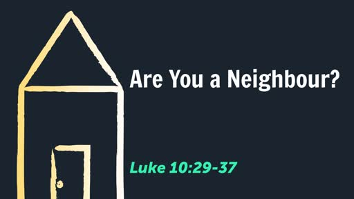 Are You a Neighbour?