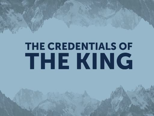 The Credentials of the King