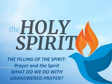THE HOLY SPIRIT AND PRAYER:  When God Seems Silent
