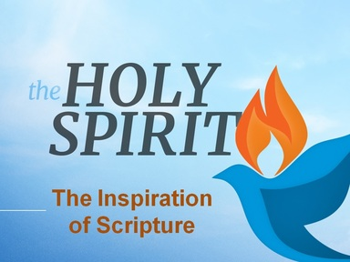 THE HOLY SPIRIT:  The Inspiration of Scripture
