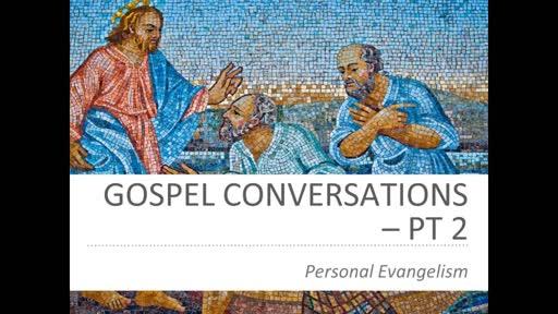 Gospel Conversations part 2