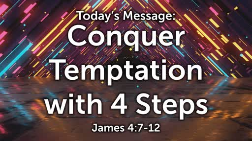 James 07: Conquer Temptation with 4 Steps
