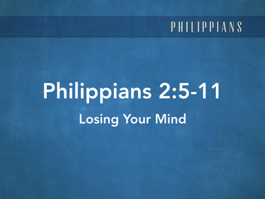 Losing Your Mind...to Gain Christ's