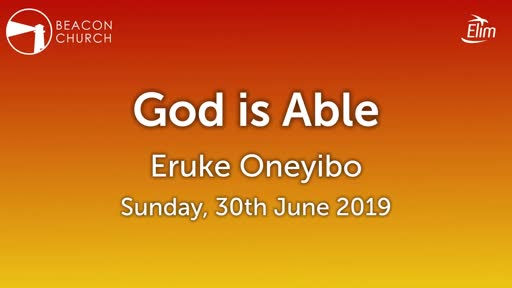God is Able - Eruke Oneyibo - Sunday, 30th June 2019