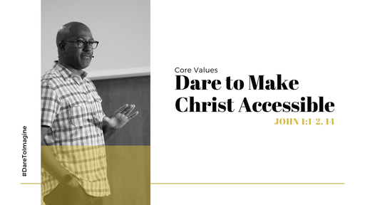 Dare To Make Christ Accessible