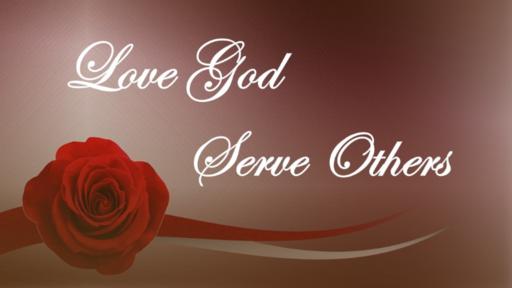 Love God, Serve Others