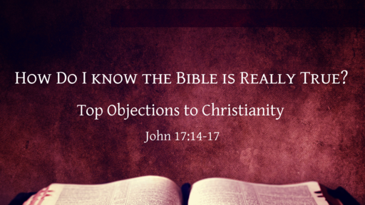 How Do I know the Bible is Really True?