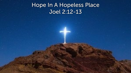 June 30, 2019 - Hope In A Hopeless Place