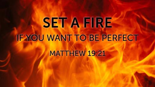 Set A Fire - Week 5