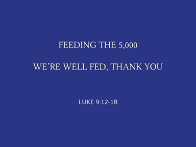 Feeding The 5000: We're Well Fed, Thank You