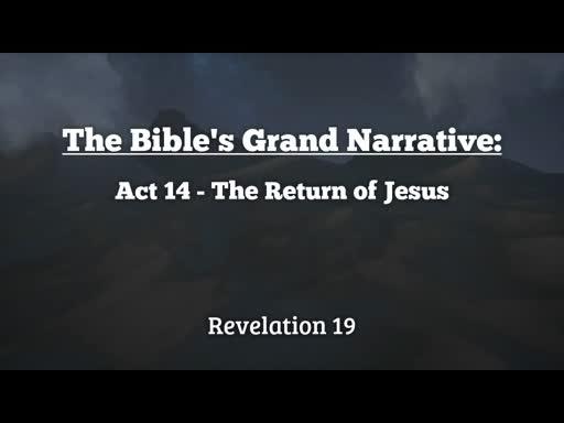Act 14 - The Return of Jesus