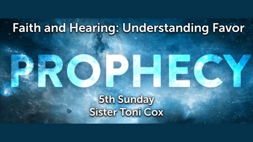 5th Sunday: Faith and Hearing Understanding Favor