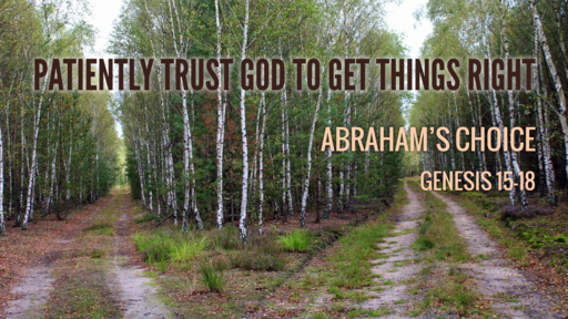 Patiently trust God to get things right