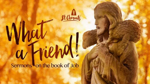 What a Friend - sermons from the book of Job