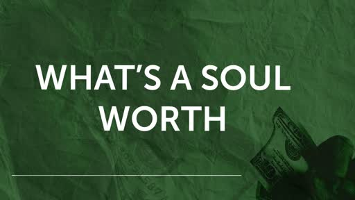 What's A Soul Worth