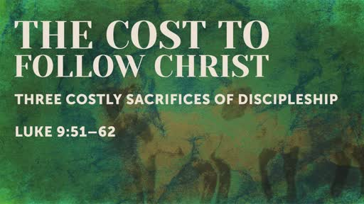 Three Costly Sacrifices of Discipleship