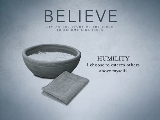 Believe: Humility