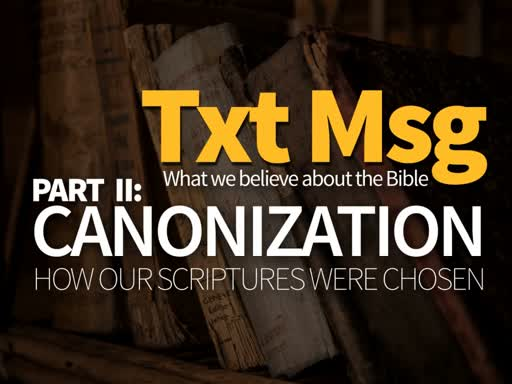 Txt Msg: What we Believe about the Bible