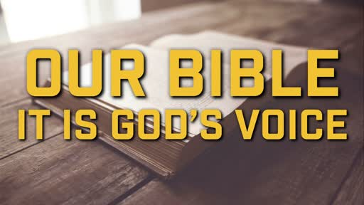 Our Bible It is God's Voice - 6/30/2019
