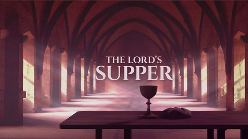 The Table - The Lord's Supper