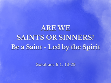 Are We Saints or Sinners?