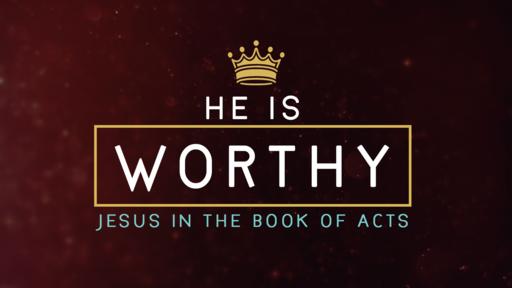 He Is Worthy (Week 5): A Growing Church