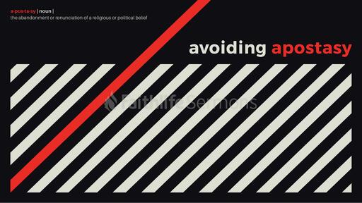 Avoiding Apostasy