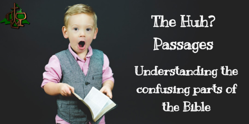 The 'Huh?' passages