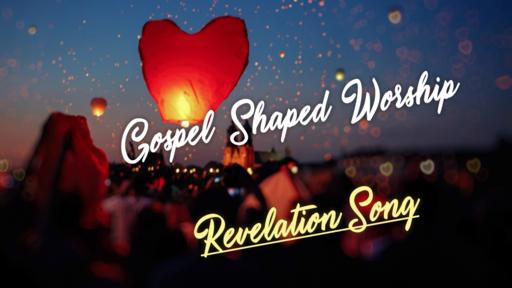 Gospel Shaped Worship - June 30