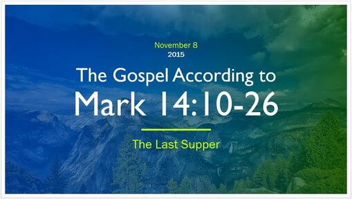 Mark 14:10-26 - The Last Supper