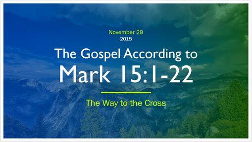 Mark 15:1-22 - Judas and Peter