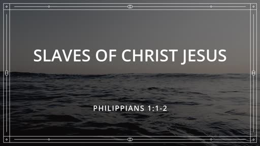 Slaves of Christ Jesus