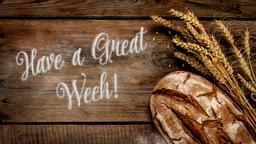 Wheat and Bread have a great week! PowerPoint Photoshop image