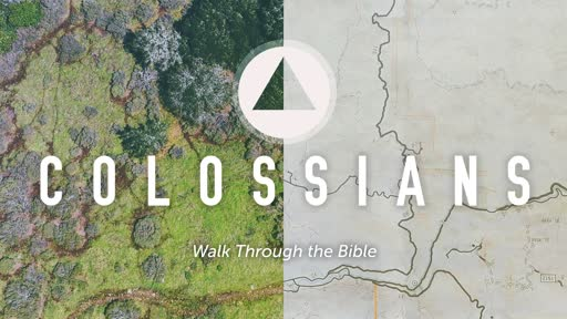 Walk Through the Bible - Colossians 1