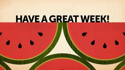 Textured Watermelon have a great week! PowerPoint image