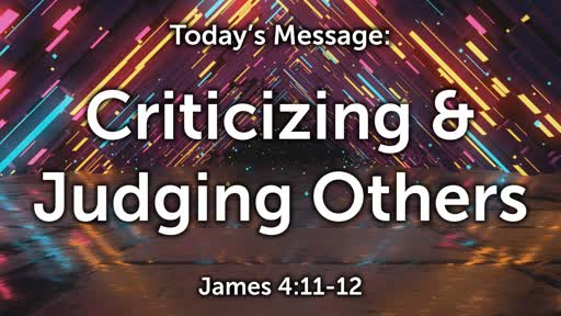 James 08: Criticizing & Judging Others