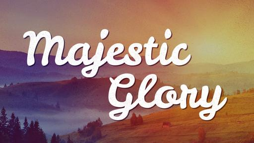 Majestic-Glory
