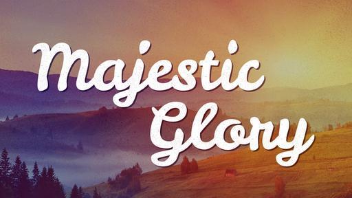 Majestic-Glory