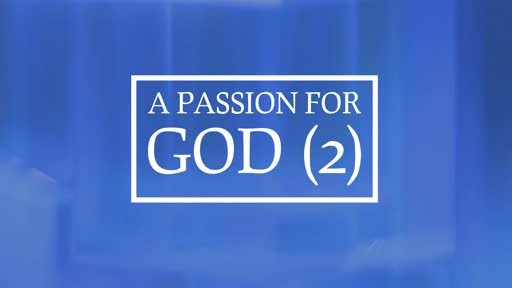 Passion for God 2
