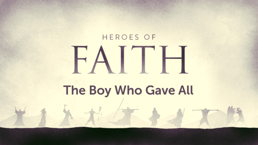 Heroes of the Faith: The Boy Who Gave All