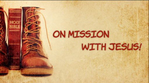 07/07/2019 - On mission with Jesus!